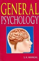 General Psychology: Book by S K Mangal