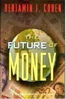 The Future of Money: Book by Benjamin J. Cohen