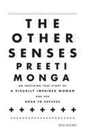The Other Senses: An inspiring true story of a visually impaired:Book by Author-Preeti Monga