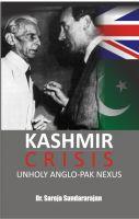 Kashmir Crisis: Unholy Anglo-Pak Nexus: Book by Saroja Sundararajan