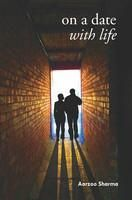 On a date with life:Book by Author-Aarzoo Sharma