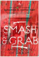 Smash And Grab: Annexation Of Sikkim: 1: Book by Sunanda K. Datta-Ray