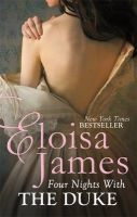 Four Nights with the Duke: Book by Eloisa James