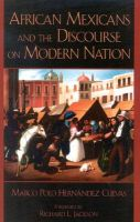 African Mexicans and the Discourse on Modern Nation: Book by Marco Polo Hernandez Cuevas