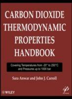 Carbon Dioxide Thermodynamic Properties Handbook: Book by John J. Carroll