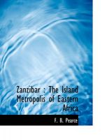 Zanzibar: The Island Metropolis of Eastern Africa: Book by F B Pearce