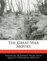 The Great War Movies: Book by S B Jeffrey