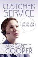 Customer Service: Let Us Talk, Let Us Talk: Book by Margaret C. Cooper