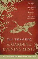 The Garden of Evening Mists: Book by Tan Twan Eng