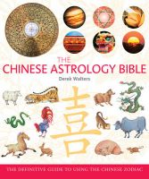 Chinese Astrology Bible: The Definitive Guide to the Chinese Zodiac: Book by Derek Walters