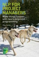 NLP for Project Managers: Make Things Happen with Neurolinguistic Programming: Book by Peter Parkes