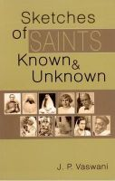 Sketches of Saints Known & Unknown: Book by J.P.Vaswani