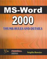 Ms-Word 2000 Thumb-Rules and Details : Book by Snigdha Banerjee