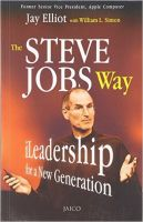 The Steve Jobs Way: Book by Jay Elliot , William L. Simon