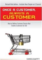 Once a Customer, Always a Customer[Paperback]: Book by Chris Daffy
