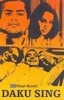 Daku Sing: Book by Ritesh Munshi