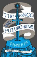 The Once and Future King: Book by T. H. White
