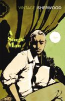 A Single Man : Book by Christopher Isherwood