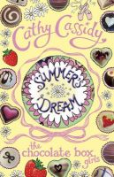 Chocolate Box Girls : Summer's Dream: Book by Cathy Cassidy