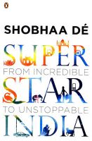 Superstar India: From Incredible to Unstoppable: Book by Shobhaa De