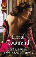 Lord Gawain's Forbidden Mistress: Book by Carol Townend