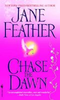Chase the Dawn: Book by Jane Feather
