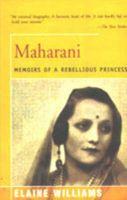 Maharani: Memoirs of a Rebellious Princess: Book by Elaine Williams