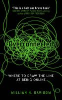 Overconnected: Where to Draw the Line at Being Online: Book by William H. Davidow