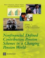 Nonfinancial Defined Contribution Pension Schemes in a Changing Pension World: Vol. 1: Progress, Lessons, and Implementation: Book by World Bank