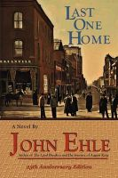 Last One Home: Book by John Ehle