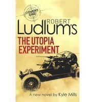 Robert Ludlum's The Utopia Experiment: Book by Robert Ludlum , Kyle Mills
