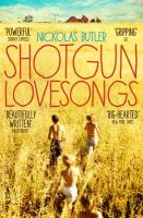 Shotgun Lovesongs (English)(Paperback): Book by  Nickolas Butler