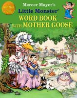 Mercer Mayer's Little Monster Word Book with Mother Goose: Book by Mercer Mayer
