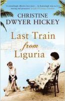 Last Train from Liguria: Book by Christine Dwyer Hickey
