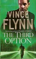 FLYNN:Third Option  : Book by Vince Flynn