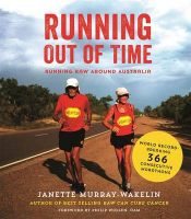 Running Out of Time: Running Raw Around Australia: Book by Janette Murray-Wakelin