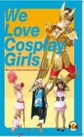 We Love Cosplay Girls: More Live Animation Heroines: Book by Muff Puffin