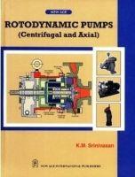 Rotardynamic Pumps (Centrifugal and Axial): Book by K.M. Srinivasan