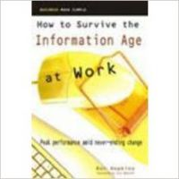 How to Survive the Information Age at Work:Book by Author-Ron Hopkins