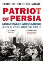 Patriot of Persia: Book by Christopher de Bellaigue