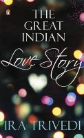 The Great Indian Love Story: Book by Ira Trivedi