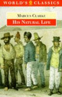 For the Term of His Natural Life: His Natural Life: Book by Marcus Clarke