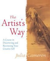 The Artist's Way: A Spiritual Path to Higher Creativity: Book by Julia Cameron