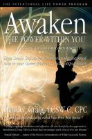 Awaken the Power Within You by Getting Out of Your Own Way: The Intentional Life Power Program: Book by Mari G Craig