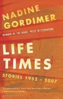 Life Times: Stories 1952-2007: Book by Nadine Gordimer