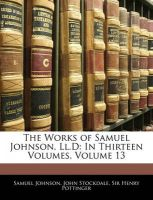 The Works of Samuel Johnson, Ll.D: In Thirteen Volumes, Volume 13: Book by Samuel Johnson