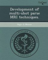 Development of Multi-Shot Parse MRI Techniques.: Book by Rajiv G Menon