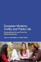 European Muslims, Civility and Public Life: Perspectives on and Form the Gulen Movement