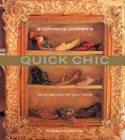 Quick Chic: Style Secrets for Your Home: Book by Stephanie Hoppen