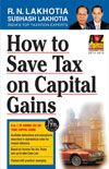 How to Save Tax on Capital Gains: Book by R N Lakhotia & Subhash Lakhotia